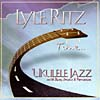 Artist: Lyle Ritz - Time...Ukulele Jazz (RSCD5583)